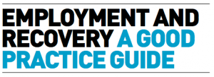 Employment and recovery a good practice guide - Mental Health ...