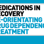 Medications in recovery: Re-orientating drug dependence treatment