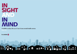 In sight and in mind: A toolkit to reduce the use of out of area mental health services