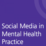 Social Media in Mental Health Practice