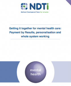 Getting it together for mental health care: Payment by Results, personalisation and whole system working